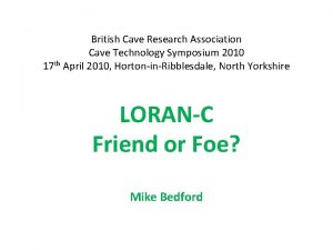 British Cave Research Association Cave Technology Symposium 2010