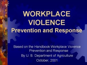 WORKPLACE VIOLENCE Prevention and Response Based on the
