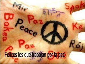 Paz La palabra paz deriva del latn pax