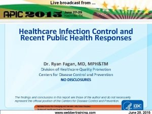 Live broadcast from Healthcare Infection Control and Recent