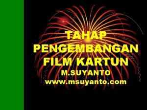 TAHAP PENGEMBANGAN FILM KARTUN M SUYANTO www msuyanto
