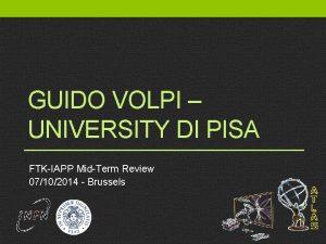 GUIDO VOLPI UNIVERSITY DI PISA FTKIAPP MidTerm Review