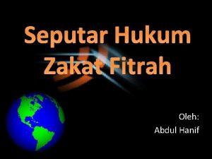 Seputar Hukum Zakat Fitrah Oleh Abdul Hanif Zakat