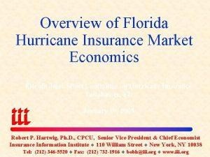 Overview of Florida Hurricane Insurance Market Economics Florida