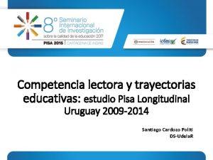 Competencia lectora y trayectorias educativas estudio Pisa Longitudinal