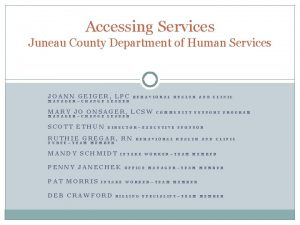 Accessing Services Juneau County Department of Human Services