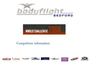 Competitors information Dear World Challenge competitors Thank you