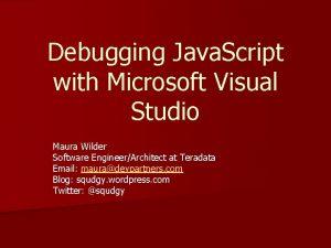 Debugging Java Script with Microsoft Visual Studio Maura
