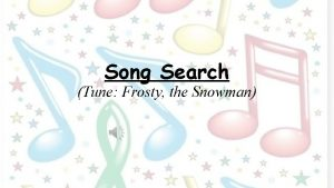 Song Search Tune Frosty the Snowman Verse 1