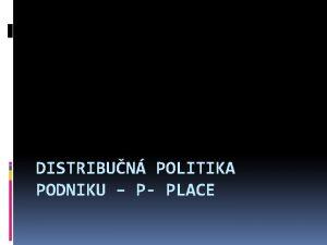 DISTRIBUN POLITIKA PODNIKU P PLACE Distribun politika podniku