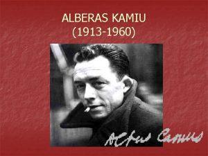 ALBERAS KAMIU 1913 1960 Alberas Kamiu prancz raytojas