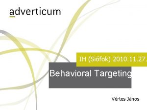 IH Sifok 2010 11 27 Behavioral Targeting Vrtes