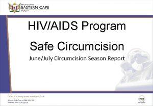 HIVAIDS Program Safe Circumcision JuneJuly Circumcision Season Report