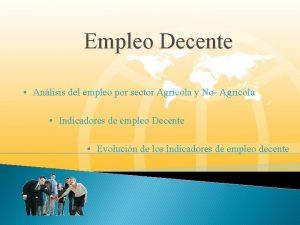 Empleo Decente Anlisis del empleo por sector Agrcola