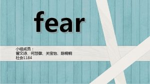 Today were going to talk about the fear