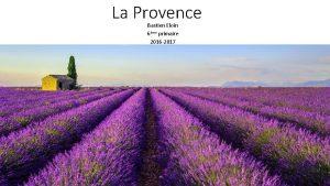La Provence Bastien Eloin 6me primaire 2016 2017