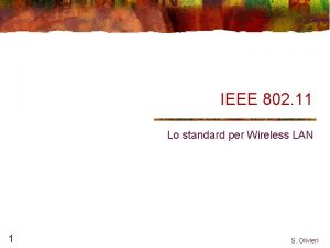 IEEE 802 11 Lo standard per Wireless LAN