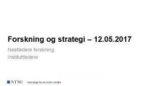 Forskning og strategi 12 05 2017 Nestledere forskning