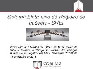Sistema Eletrnico de Registro de Imveis SREI Provimento
