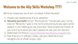 frameshiftllc Welcome to the Ally Skills Workshop TTT