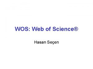 WOS Web of Science Hasan Seen Web of