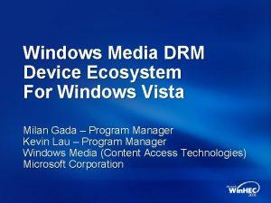 Windows Media DRM Device Ecosystem For Windows Vista