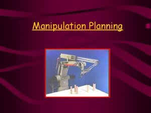 Manipulation Planning In 1995 Alami Laumond and T