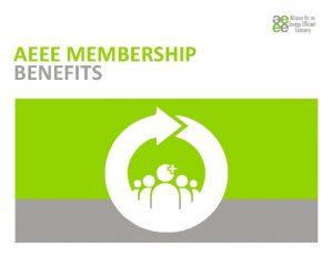 AEEE MEMBERSHIP BENEFITS AEEE MEMBERSHIP BENEFITS PREMIUM MEMBER