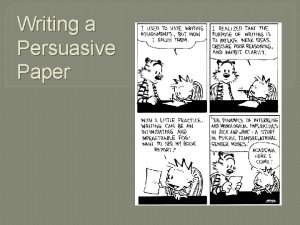 Writing a Persuasive Paper The intention of Persuasive