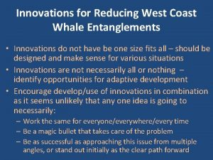 Innovations for Reducing West Coast Whale Entanglements Innovations