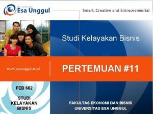 Studi Kelayakan Bisnis PERTEMUAN 11 FEB 602 STUDI