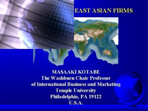 COMPETING WITH EAST ASIAN FIRMS MASAAKI KOTABE The