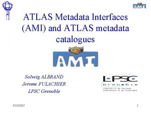 ATLAS Metadata Interfaces AMI and ATLAS metadata catalogues