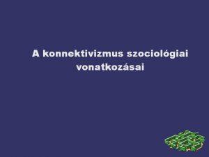 A konnektivizmus szociolgiai vonatkozsai Mdiakonvergencia A mdiumok kztti