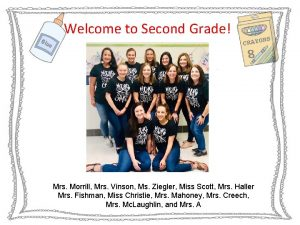 Welcome to Second Grade Mrs Morrill Mrs Vinson