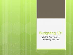Budgeting 101 Minding Your Finances Balancing Your Life