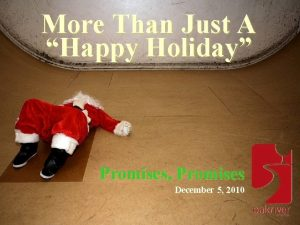 More Than Just A Happy Holiday Promises Promises