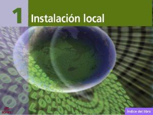 Instalacin local ndice del libro Instalacin local 1