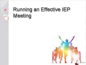 Running an Effective IEP Meeting Effective IEP meetings