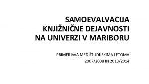 SAMOEVALVACIJA KNJININE DEJAVNOSTI NA UNIVERZI V MARIBORU PRIMERJAVA