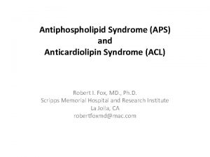 Antiphospholipid Syndrome APS and Anticardiolipin Syndrome ACL Robert