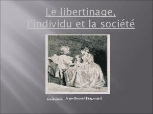 Le libertinage lindividu et la socit La lecture