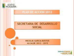 PLAN DE ACCION 2012 SECRETARIA DE DESARROLLO SOCIAL