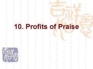 10 Profits of Praise Maxims on praise Our
