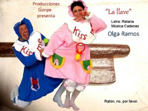 Producciones Gonpe presenta La llave Letra Retana Msica