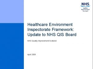 Healthcare Environment Inspectorate Framework Update to NHS QIS