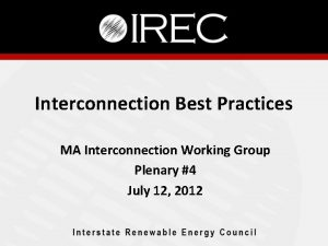 Interconnection Best Practices MA Interconnection Working Group Plenary