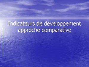 Indicateurs de dveloppement approche comparative Donnes sur lIDH