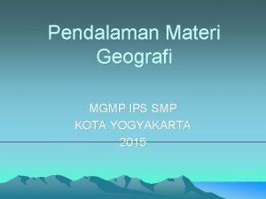 Pendalaman Materi Geografi MGMP IPS SMP KOTA YOGYAKARTA