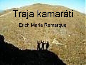 Traja kamarti Erich Maria Remarque Erich Maria Remarque